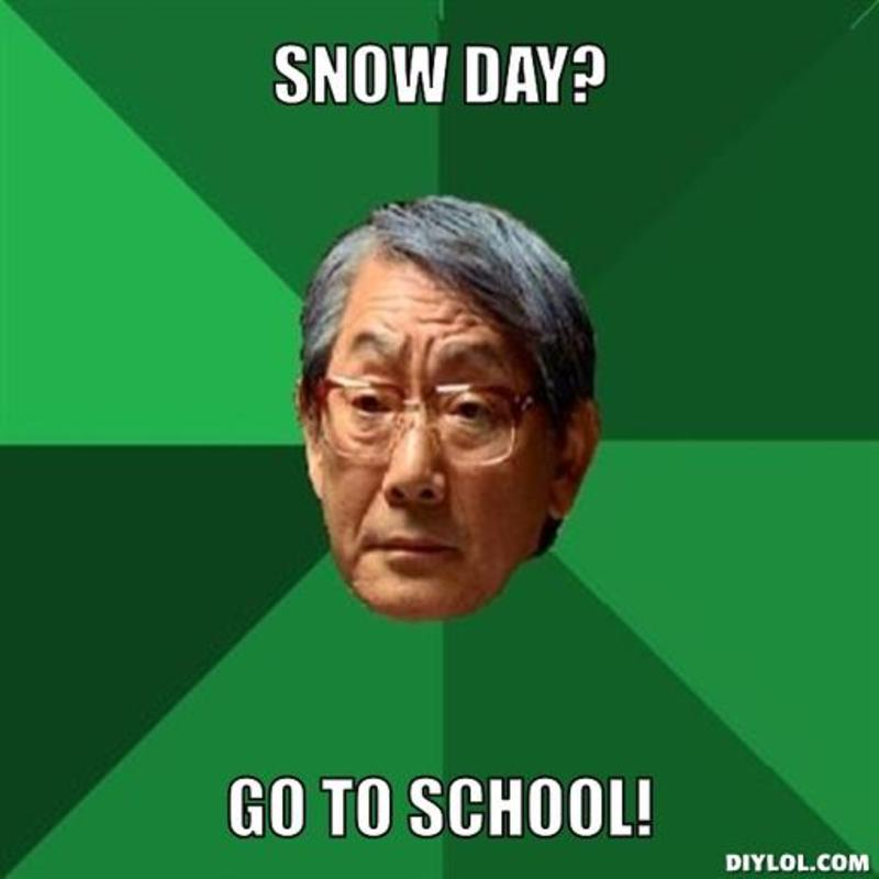 resized_high-expectations-asian-father-meme-generator-snow-day-go-to-school-cee6a7-1
