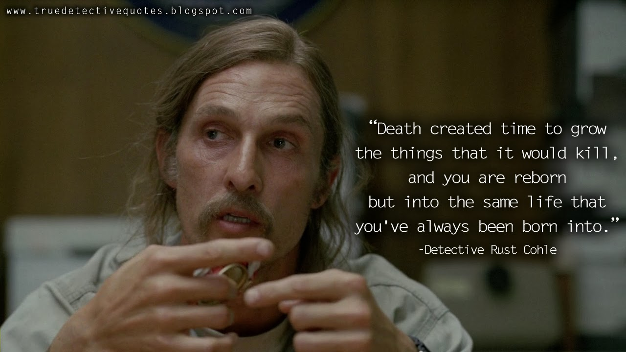 Death-created-time-to-grow-the-things-that-it-would-kill,-and-you-are-reborn