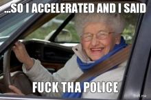 so-i-accelerated-and-i-said-fuck-tha-police