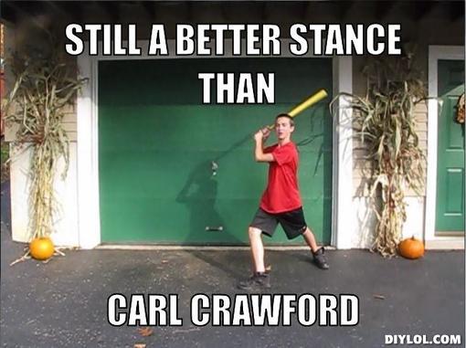 bad-stance-meme-generator-still-a-better-stance-than-carl-crawford-df80fb