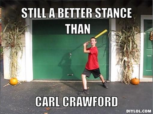 bad-stance-meme-generator-still-a-better-stance-than-carl-crawford-df80fb